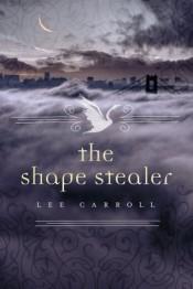 The Shape Stealer by Lee Carroll